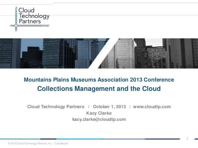 © 2013 Cloud Technology Partners, Inc. / Confidential 1 Cloud Technology Partners / October 1, 2013 / www.cloudtp.com Kacy...
