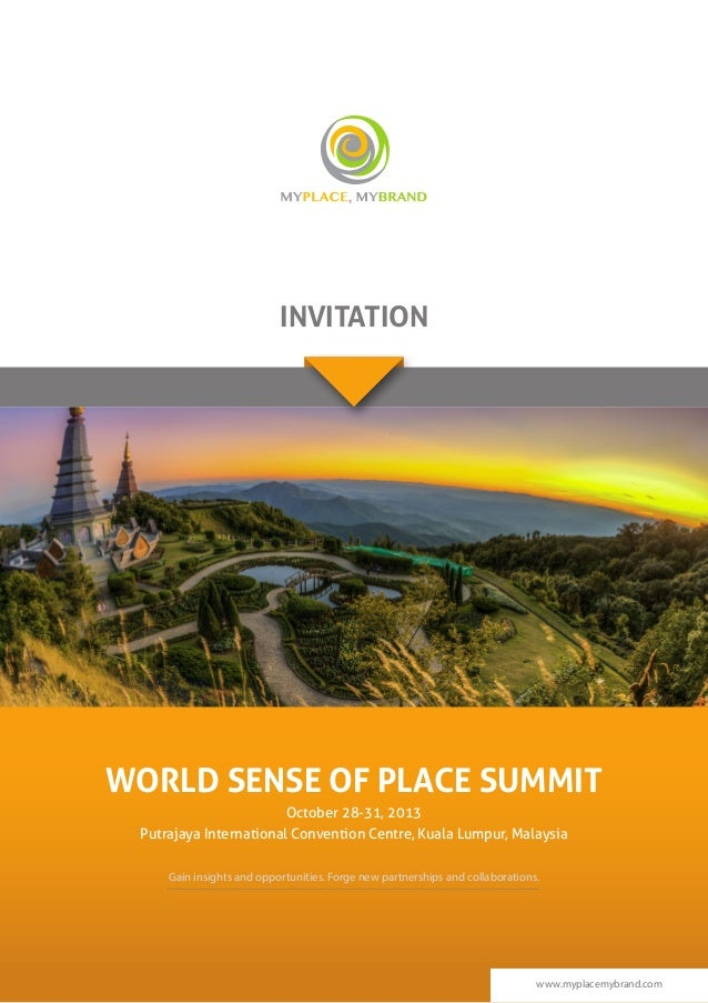 www.myplacemybrand.com WORLD SENSE OF PLACE SUMMIT October 28-31, 2013 Putrajaya International Convention Centre, Kuala Lu...