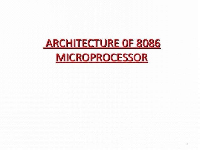 ARCHITECTURE 0FARCHITECTURE 0F 80868086 MICROPROCESSORMICROPROCESSOR 1