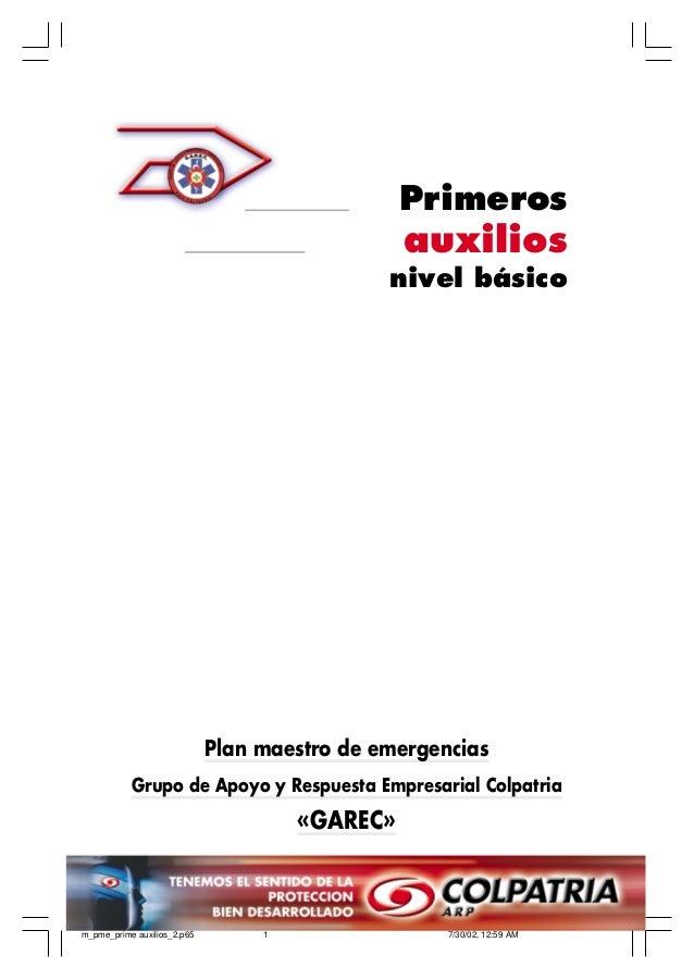 Primeros  auxilios nivel básico  Plan maestro de emergencias Grupo de Apoyo y Respuesta Empresarial Colpatria  «GAREC»  m_...