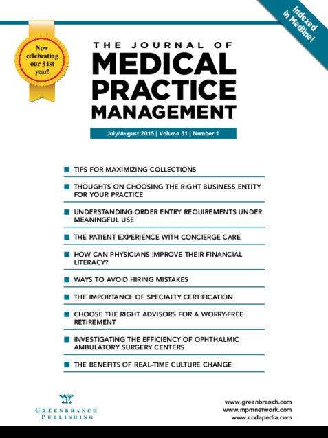 Indexed in Medline! July/August 2015 | Volume 31 | Number 1 T H E J O U R N A L O F MEDICAL PRACTICE MANAGEMENT www.greenb...