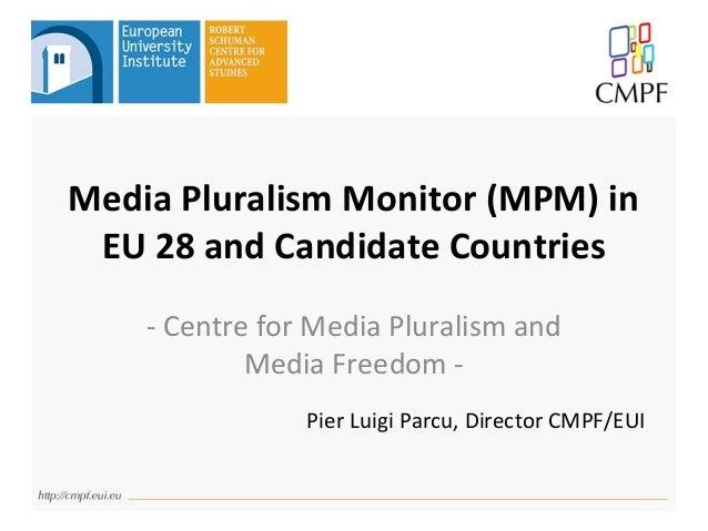 Media Pluralism Monitor (MPM) in EU 28 and Candidate Countries - Centre for Media Pluralism and Media Freedom - Pier Luigi...