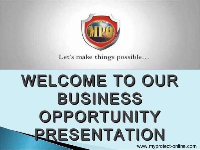 WELCOME TO OUR BUSINESS OPPORTUNITY PRESENTATION  www.myprotect-online.com