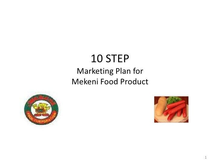 10 STEP Marketing Plan for Mekeni Food Product<br />1<br />