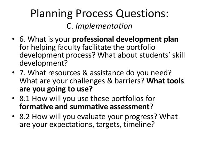Planning Process Questions: C. Implementation • 6. What is your professional development plan for helping faculty facilita...