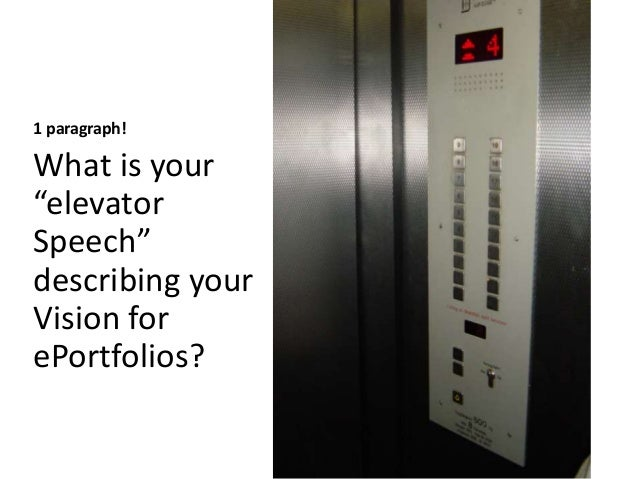 """1 paragraph! What is your """"elevator Speech"""" describing your Vision for ePortfolios?"""