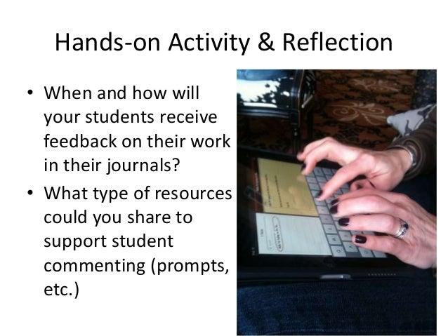 Types of Reflection Working Portfolio/Blog: • Future – Goal Setting • Present – Self-Assessment on artefacts OR learning e...
