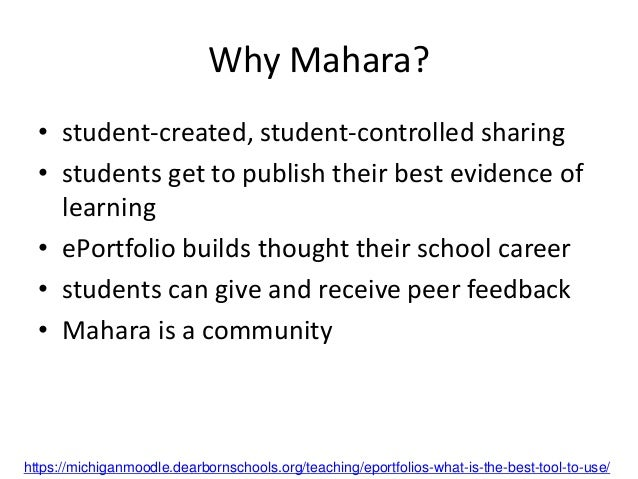 The Mahara Workflow (GRAPE) • Gather - collect and upload work to Mahara • Reflect - metacognitive analysis of work and wr...