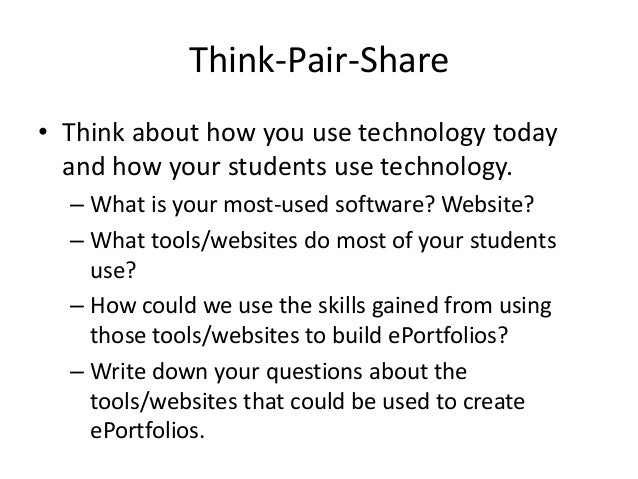 Think-Pair-Share • Think about how you use technology today and how your students use technology. – What is your most-used...