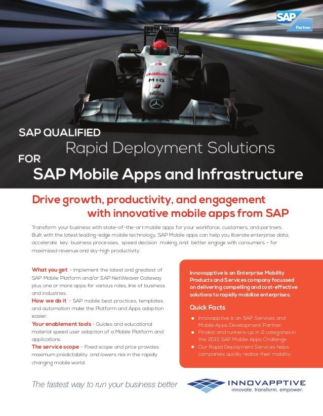Drive growth, productivity, and engagement with innovative mobile apps from SAP The fastest way to run your business bette...