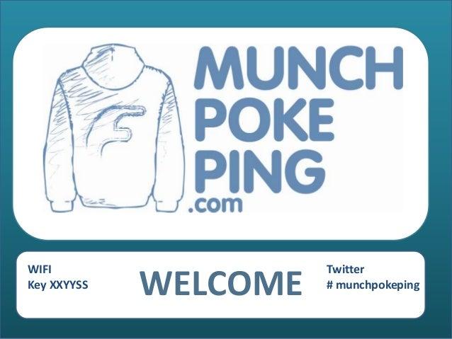 WIFI                   TwitterKey XXYYSS             WELCOME   # munchpokeping