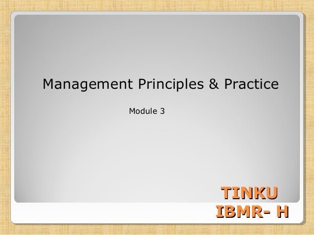 Management Principles & Practice Module 3 TINKUTINKU IBMR- HIBMR- H