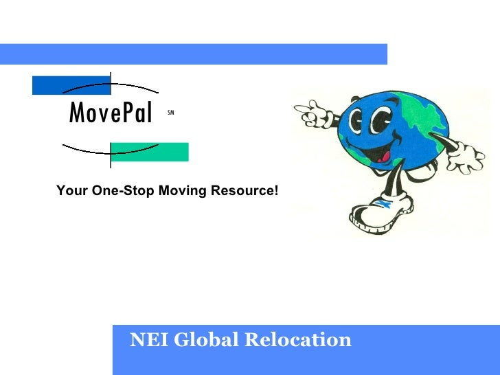 NEI Global Relocation Your One-Stop Moving Resource! MovePal SM