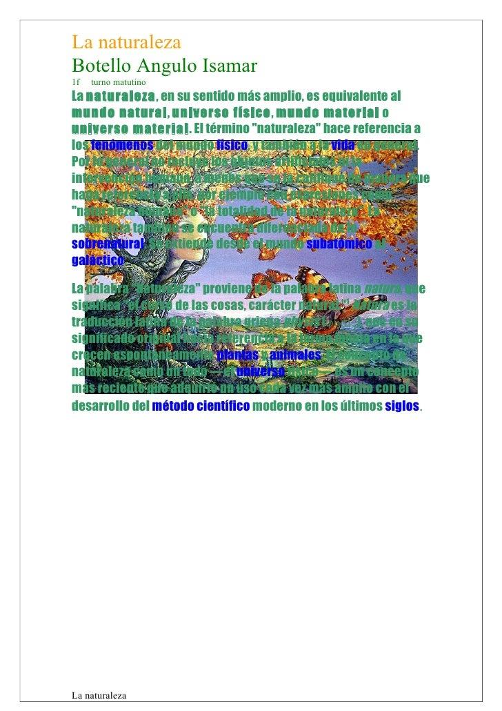 La naturaleza Botello Angulo Isamar 1f   turno matutino La naturaleza, en su sentido más amplio, es equivalente al mundo n...