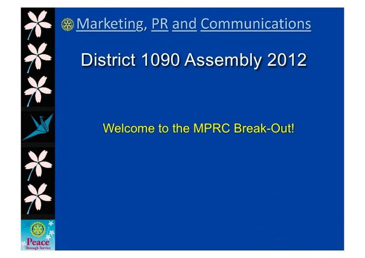 District 1090 Assembly 2012  Welcome to the MPRC Break-Out!