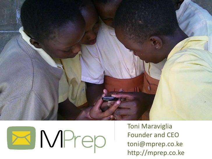 Toni MaravigliaFounder and CEOtoni@mprep.co.kehttp://mprep.co.ke