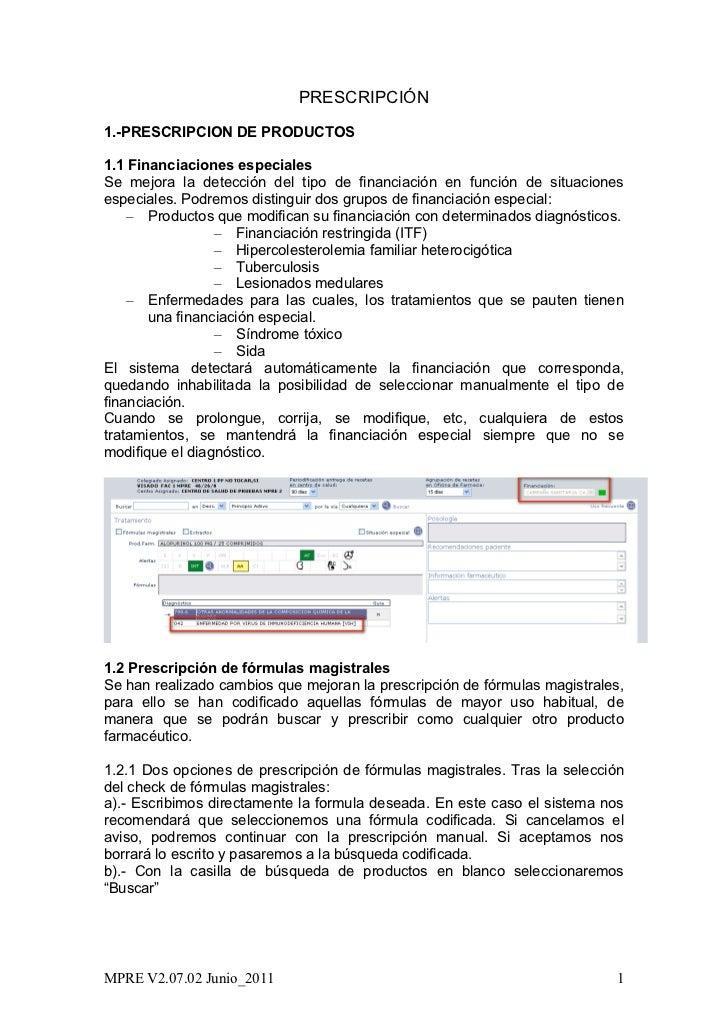 PRESCRIPCIÓN1.-PRESCRIPCION DE PRODUCTOS1.1 Financiaciones especialesSe mejora la detección del tipo de financiación en fu...