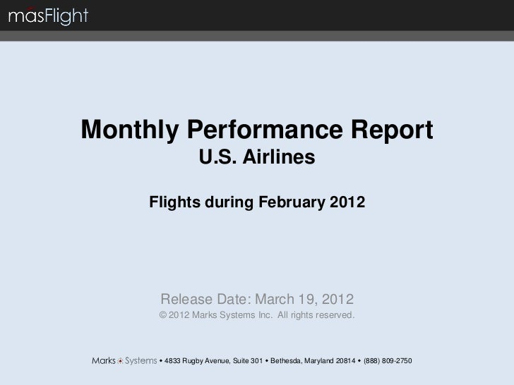 Monthly Performance Report                 U.S. Airlines     Flights during February 2012      Release Date: March 19, 201...