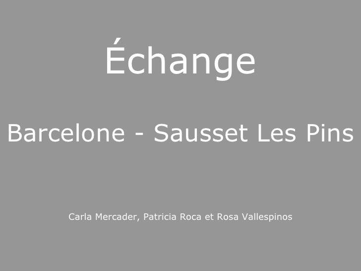 Échange Barcelone - Sausset Les Pins Carla Mercader, Patricia Roca et Rosa Vallespinos