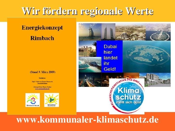 Wir fördern regionale Werte     www.kommunaler-klimaschutz.de