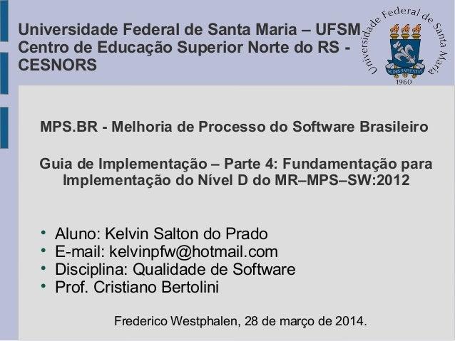 MPS.BR - Melhoria de Processo do Software Brasileiro Guia de Implementação – Parte 4: Fundamentação para Implementação do ...