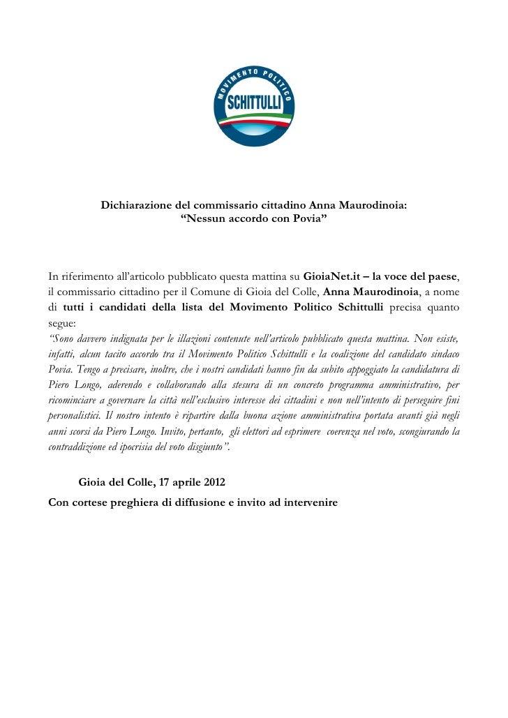 """Dichiarazione del commissario cittadino Anna Maurodinoia:                             """"Nessun accordo con Povia""""In riferim..."""