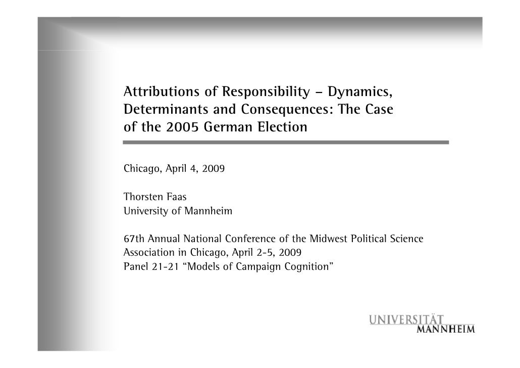 Attributions of Responsibility – Dynamics, Determinants and Consequences: The Case of the 2005 German Election  Chicago, A...