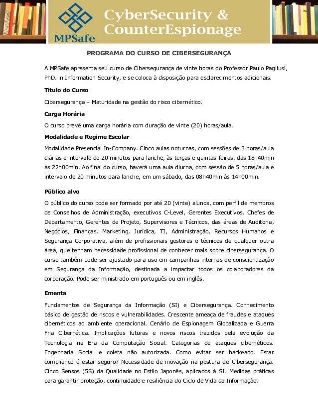 PROGRAMA DO CURSO DE CIBERSEGURANÇA A MPSafe apresenta seu curso de Cibersegurança de vinte horas do Professor Paulo Pagli...