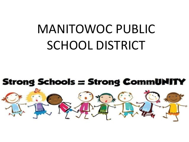 MANITOWOC PUBLIC  SCHOOL DISTRICT