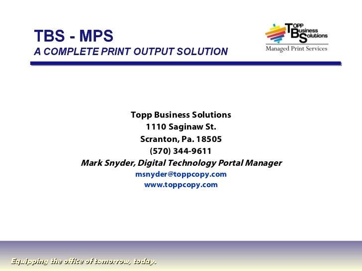 <ul><li>Topp Business Solutions </li></ul><ul><li>1110 Saginaw St. </li></ul><ul><li>Scranton, Pa. 18505 </li></ul><ul><li...