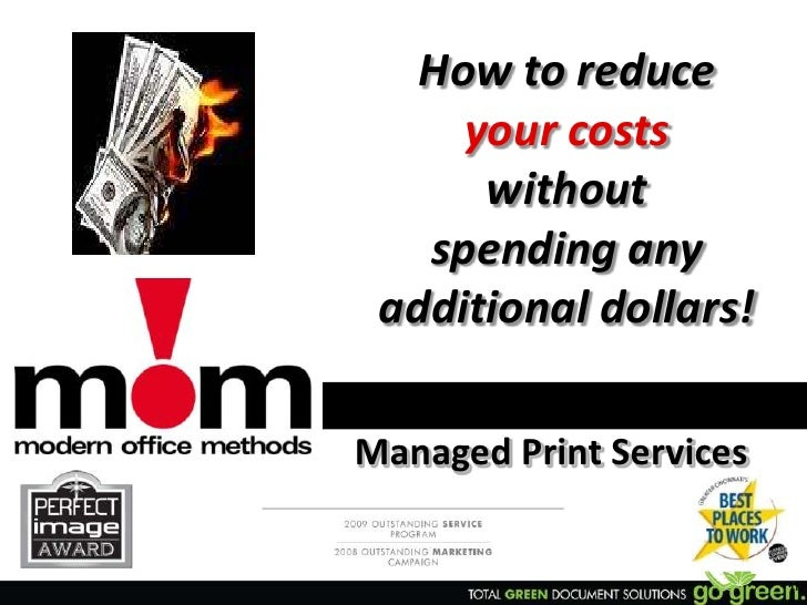 1<br />How to reduce <br />your costs <br />without <br />spending any<br />additional dollars!<br />Managed Print Service...