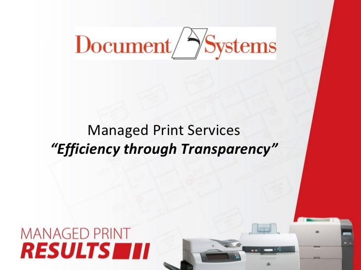 "Managed Print Services""Efficiency through Transparency"""