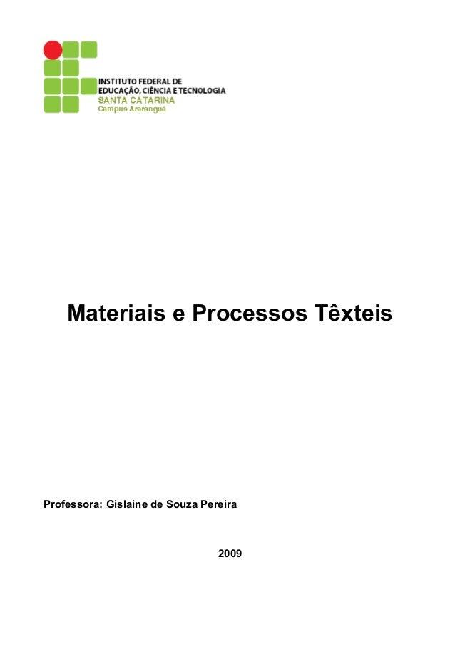 Materiais e Processos TêxteisProfessora: Gislaine de Souza Pereira                                 2009