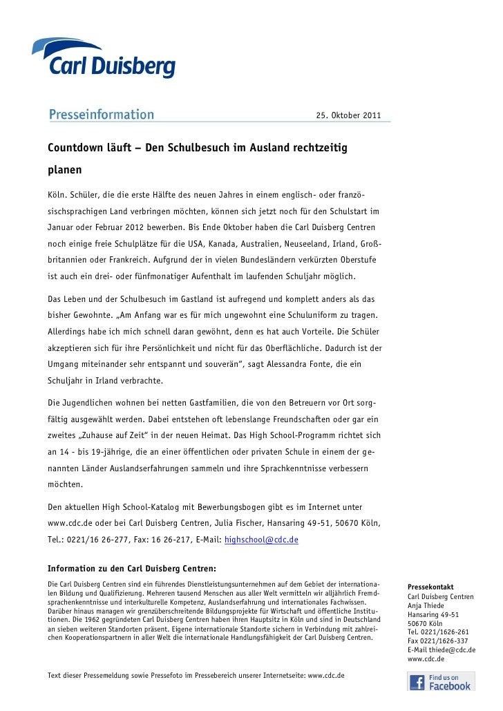 25. Oktober 2011Countdown läuft – Den Schulbesuch im Ausland rechtzeitigplanenKöln. Schüler, die die erste Hälfte des neue...