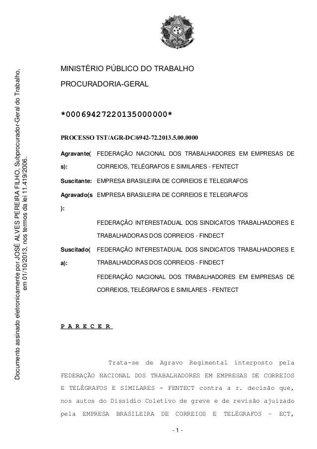 MINISTÉRIO PÚBLICO DO TRABALHO PROCURADORIA-GERAL *00069427220135000000* PROCESSO TST/AGR-DC/6942-72.2013.5.00.0000 Agrava...