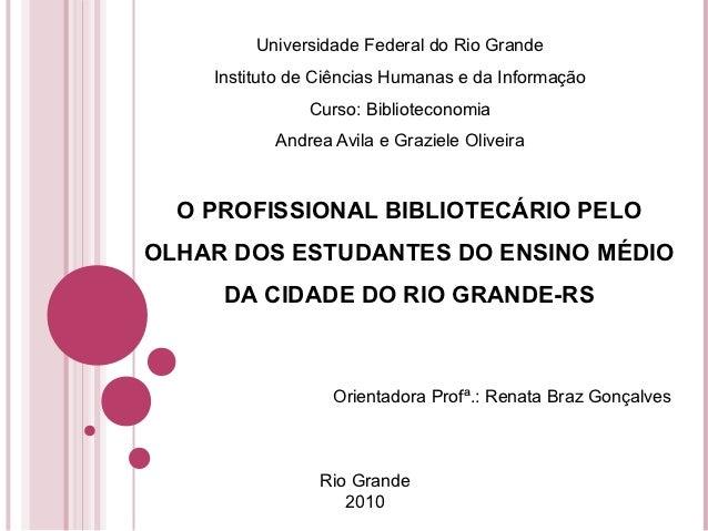 Universidade Federal do Rio Grande    Instituto de Ciências Humanas e da Informação               Curso: Biblioteconomia  ...