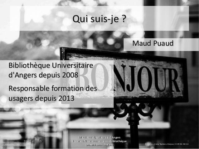 02 juillet 201502 juillet 2015 Maud Puaud, Université d'AngersMaud Puaud, Université d'Angers Journées Nouveaux usages en ...
