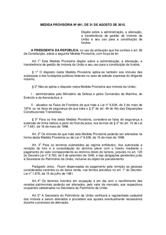 MEDIDA PROVISÓRIA Nº 691, DE 31 DE AGOSTO DE 2015. Dispõe sobre a administração, a alienação, a transferência de gestão de...