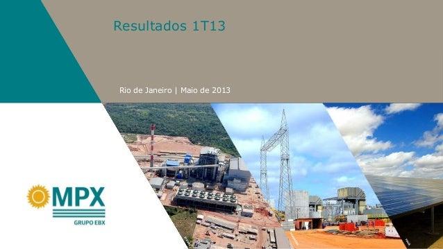 Rio de Janeiro | Maio de 2013Resultados 1T13