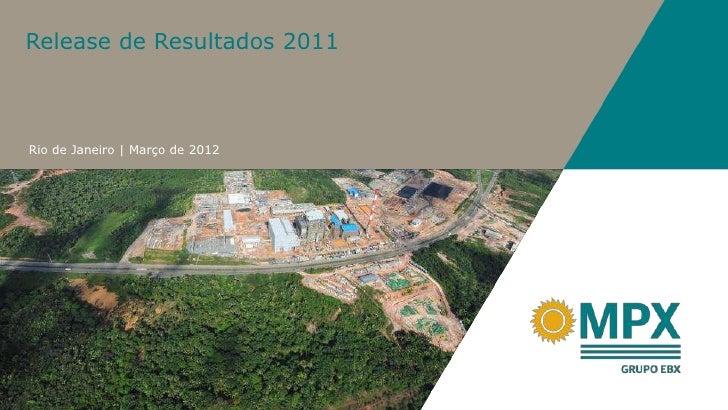 Release de Resultados 2011Rio de Janeiro | Março de 2012