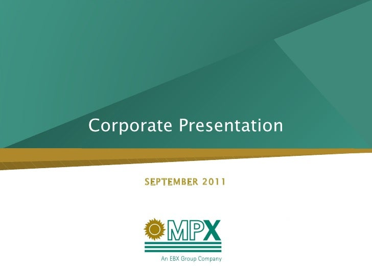 Corporate Presentation SEPTEMBER 2011