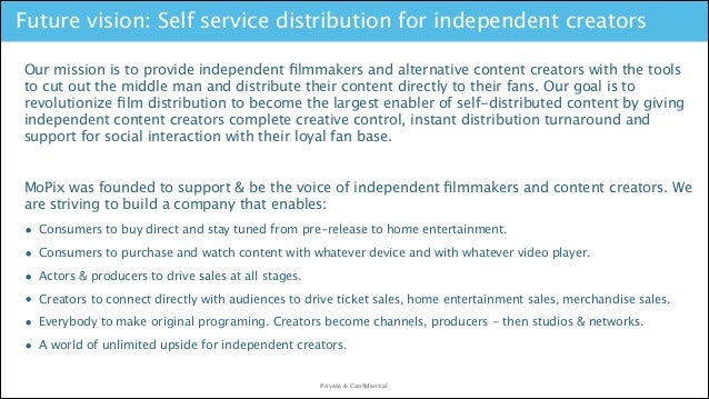 Future vision: Self service distribution for independent creators Our mission is to provide independent filmmakers and alte...