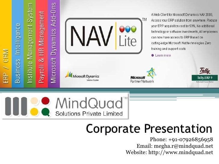 Corporate Presentation               Phone: +91-07926856958         Email: megha.r@mindquad.net      Website: http://www.m...