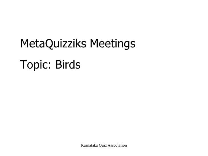 MetaQuizziks Meetings Topic: Birds