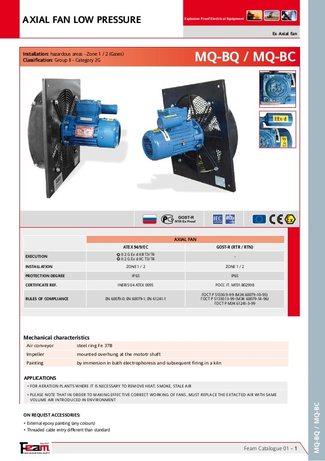 AXIAL FAN LOW PRESSURE  Explosion Proof Electrical Equipment  Ex Axial fan  MQ-BQ / MQ-BC  Installation: hazardous areas -...