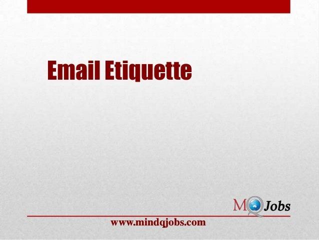 www.mindqjobs.comwww.mindqjobs.comEmail Etiquette