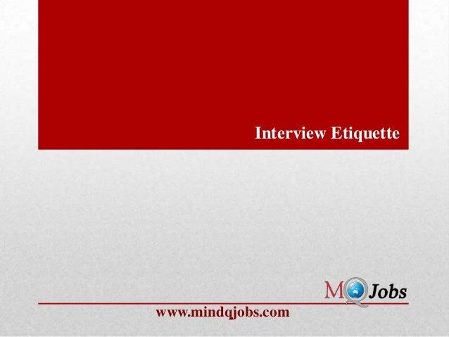 Interview Etiquettewww.mindqjobs.com