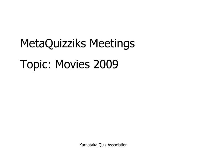 MetaQuizziks Meetings Topic: Movies 2009