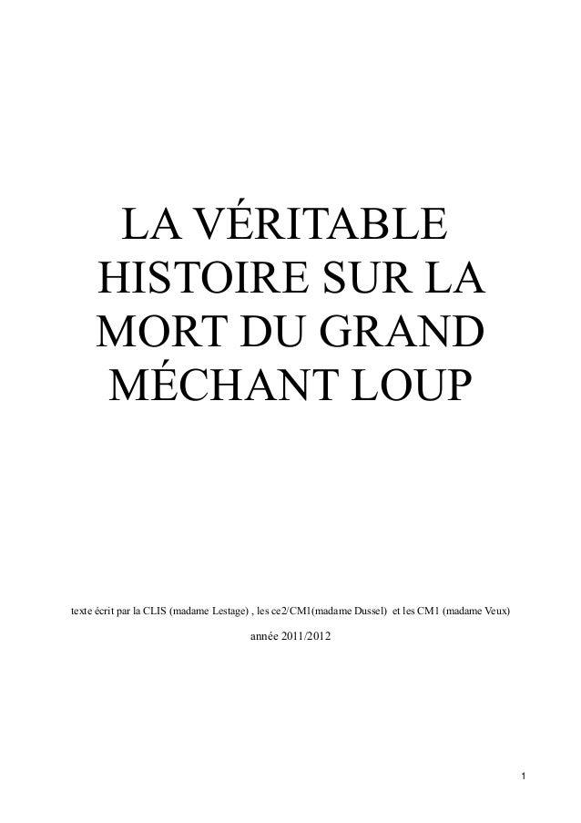 LA VÉRITABLE HISTOIRE SUR LA MORT DU GRAND MÉCHANT LOUP texte écrit par la CLIS (madame Lestage) , les ce2/CM1(madame Duss...