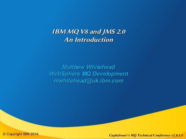 IIBBMM MMQQ VV88 aanndd JJMMSS 22..00  AAnn IInnttrroodduuccttiioonn  MMaatttthheeww WWhhiitteehheeaadd  WWeebbSSpphheerre...